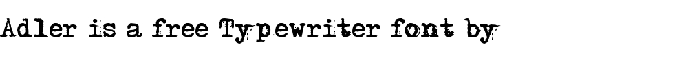 Adler is a free typewriter font by