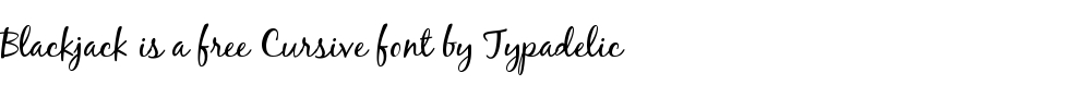 Blackjack is a free cursive font by Typadelic
