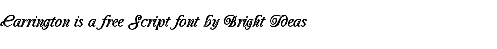 Carrington is a free script font by Bright Ideas