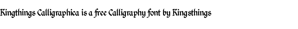 Kingthings Calligraphica is a free calligraphy font by Kingsthings
