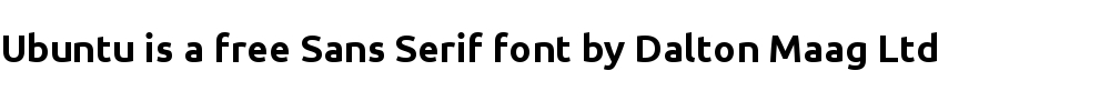 Ubuntu is a free sans serif font by Dalton Maag Ltd